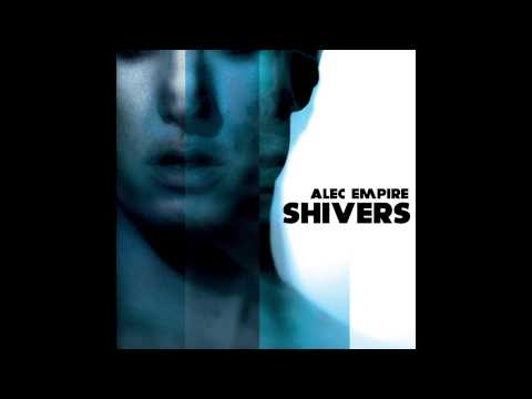 Alec Empire - Shivers (Full Album)