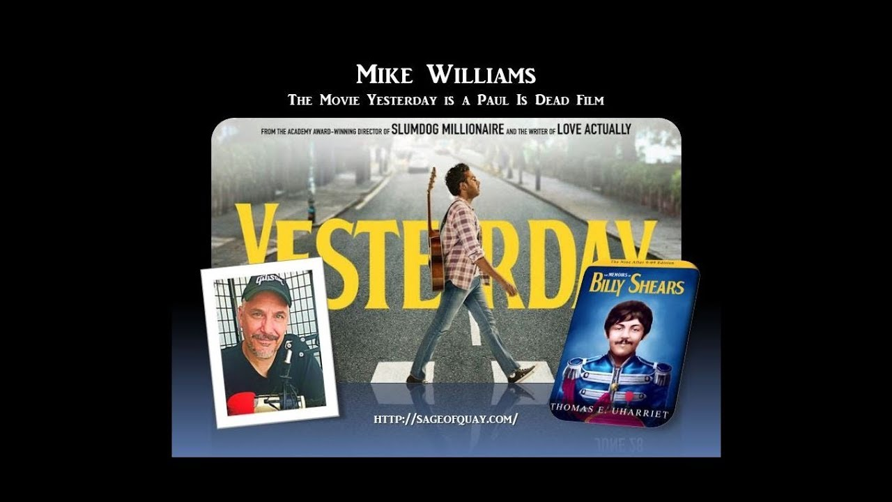 Sageof Quay™ - Mike Williams - The Movie Yesterday is a Paul Is Dead Film (July 2019)