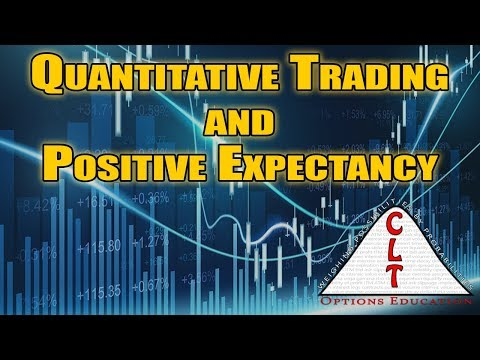 Why Quantitative Trading Strategies Have A Positive Expectancy