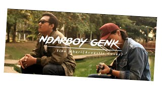 Download Mp3 Ndarboy Genk - Tibo Mburi  Akustik Versi