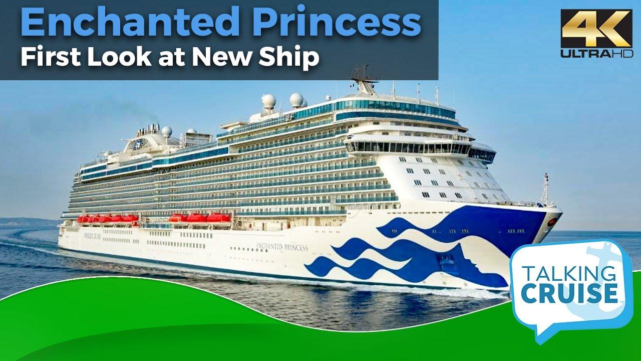 Enchanted Princess - First Look at New Ship