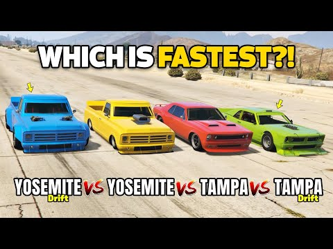 GTA 5 Online: DRIFT YOSEMITE VS YOSEMITE VS DRIFT TAMPA VS TAMPA (WHICH IS FASTEST?)