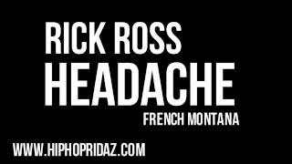 Rick Ross - Headache Feat. French Montana (Hood Billionaire) Bonus Track