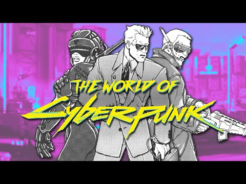 Cyberpunk's Universe Explained
