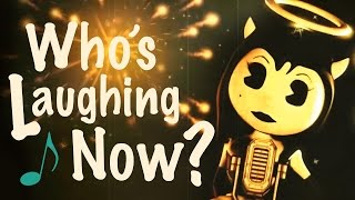BENDY AND THE iNK MACHiNE SONG    quot Who  39 s Laughing Now  quot  by CK9C  SFM  Resimi
