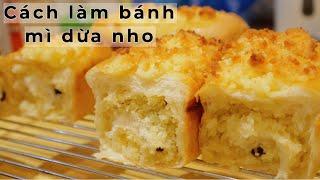 BÁNH MÌ NGỌT- Cách làm bánh mì dừa nho | Coconut raisin milk bread| Soft & Fluffy Butter Milk Bread