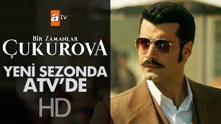 Download Video Bir Zamanlar Çukurova yeni sezonda atv'de.. MP3 3GP MP4