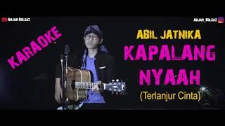 Karaoke Lagu Sunda !!! Kapalang Nyaah - Abil Jatnika (Versi Akustik Gitar) by Anjar Boleaz