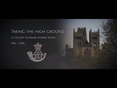 Taking the High Ground - A County Durham Somme Story