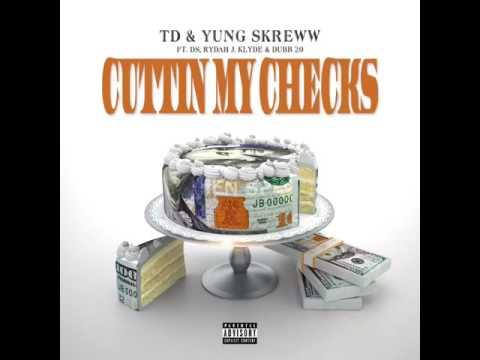 TD - Cuttin my checks ft (Rydah J Klyde x Dubb 20 x Yung Skreww & Devon Sanders
