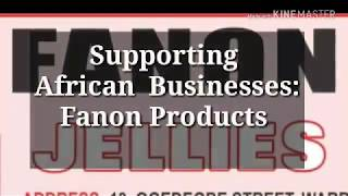 Supporting  African Businesses: Fanon  Products