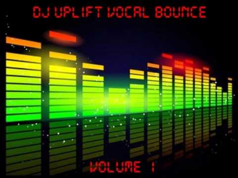 Dj Uplift Vocal Bounce Volume 1