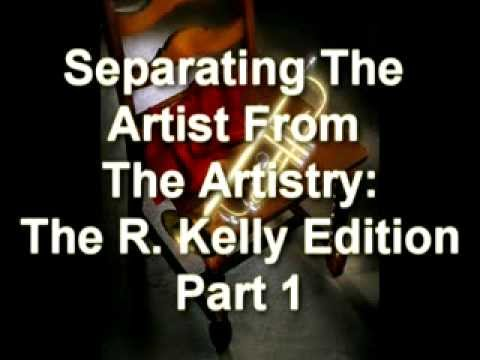 Separating The Artist From The Artistry: The R. Kelly Edition Part 1 Mp3