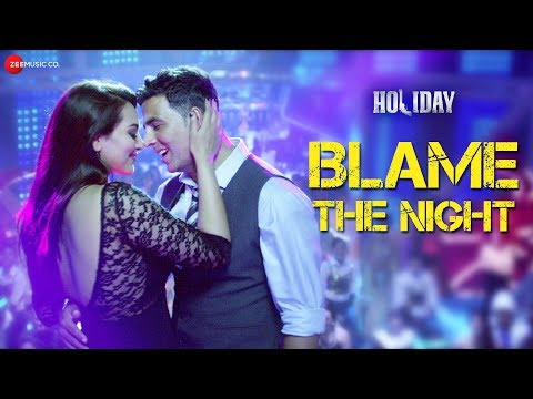 Blame The Night  Full   Holiday  ft Akshay Kumar, Sonakshi Sinha