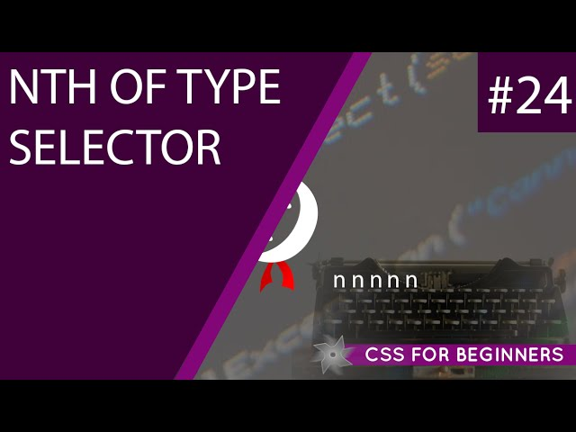CSS Tutorial For Beginners 24 - nth of Type Selectors