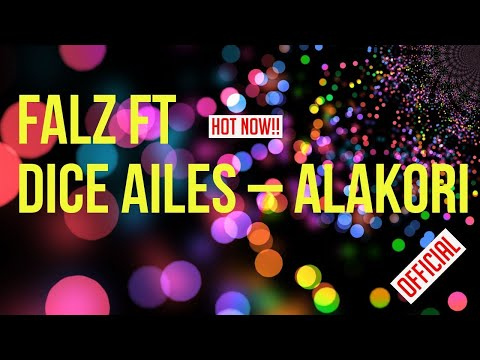 Falz ft  Dice Ailes – Alakori video (Lyrics)