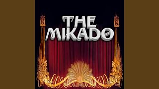 The Mikado, Act 1: Your Revels Cease!