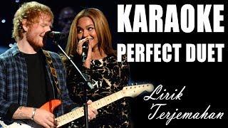 Karaoke Ed Sheeran ‒ Perfect Duet ft  Beyonce | Lirik Lagu dan Terjemahan