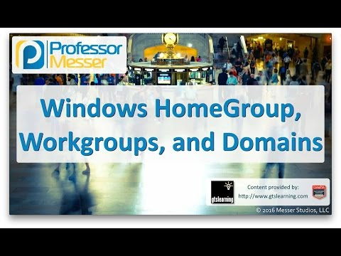 windows-homegroup,-workgroups,-and-domains---comptia-a+-220-902---1.6