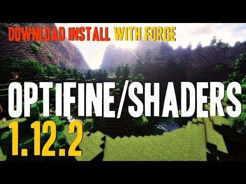 OPTIFINE AND SHADERS 1.12.2 minecraft - how to download and install optifine 1.12.2 with SEUS