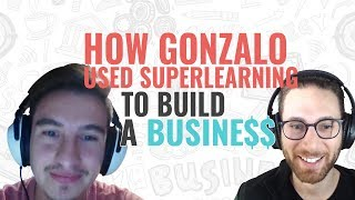 Become A SuperLearner Student Success Story: How Gonzalo Started a Business Using SuperLearning