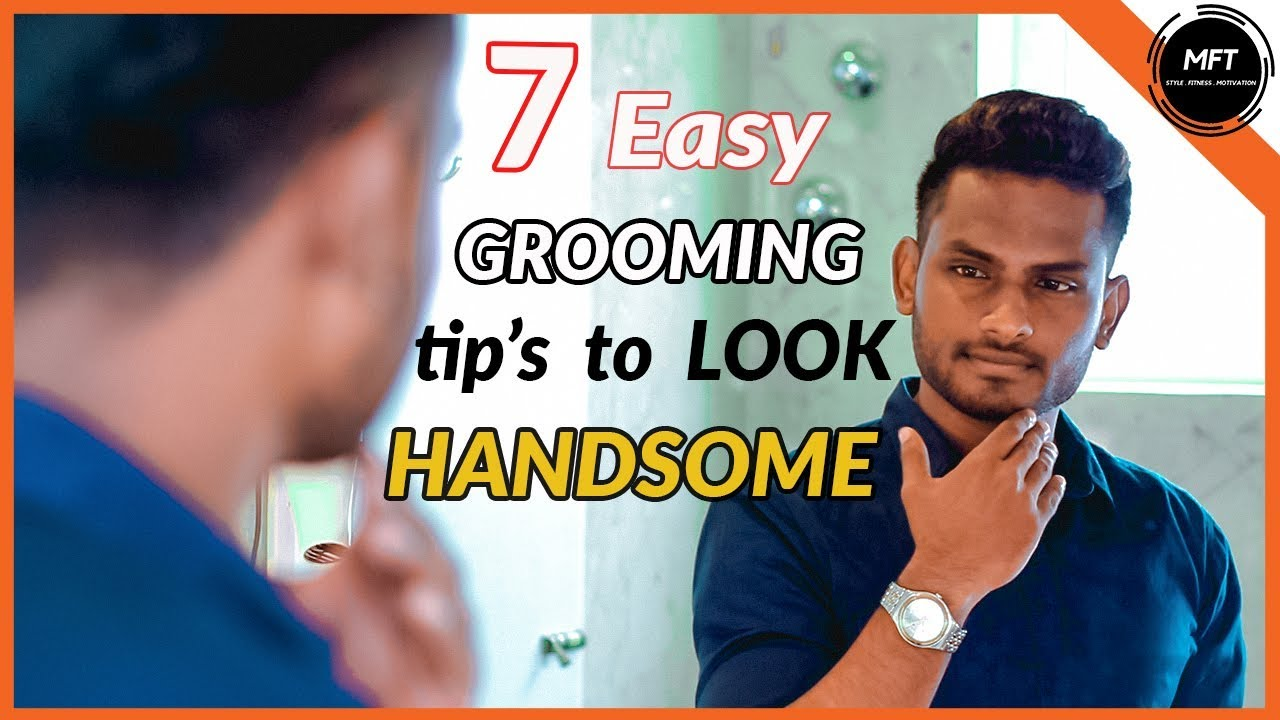 Download 7 GROOMING tips to LOOK Handsome in 2020 | Men's Fashion Tamil