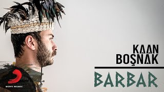 Kaan Boşnak - Barbar (Lyric Video)