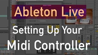 Setting Up Your Midi Controller in Ableton Live