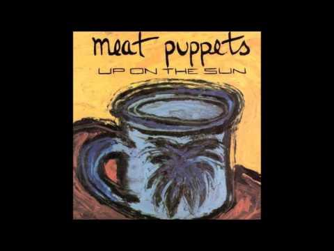 Meat Puppets - Up On The Sun [Full Album] 2011 Re-Issue Bonus Tracks