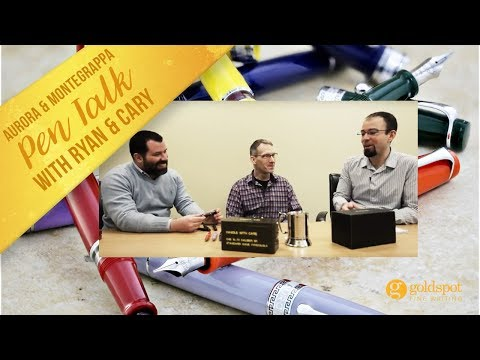 Pen Talk - New Aurora and Montegrappa Pens with Ryan and Cary