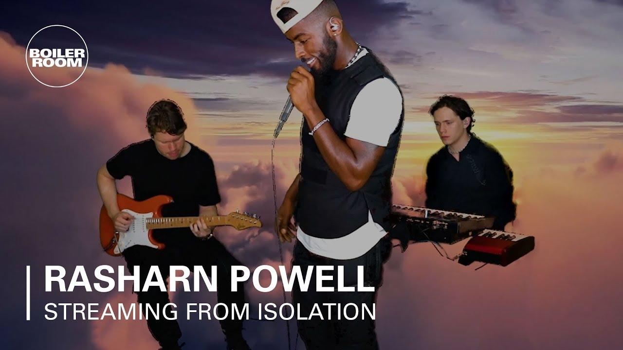 Rasharn Powell | Boiler Room: Streaming From Isolation