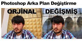 Photoshop Arka Plan Değiştirme - Arka Plan Değiştirme Video - Fotoğraf Arka Plan Silme