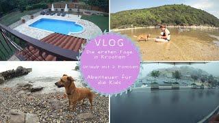 Die ersten Tage in Kroatien | Abenteuerurlaub | Unser Ferienhaus | Kathi's Daily Life