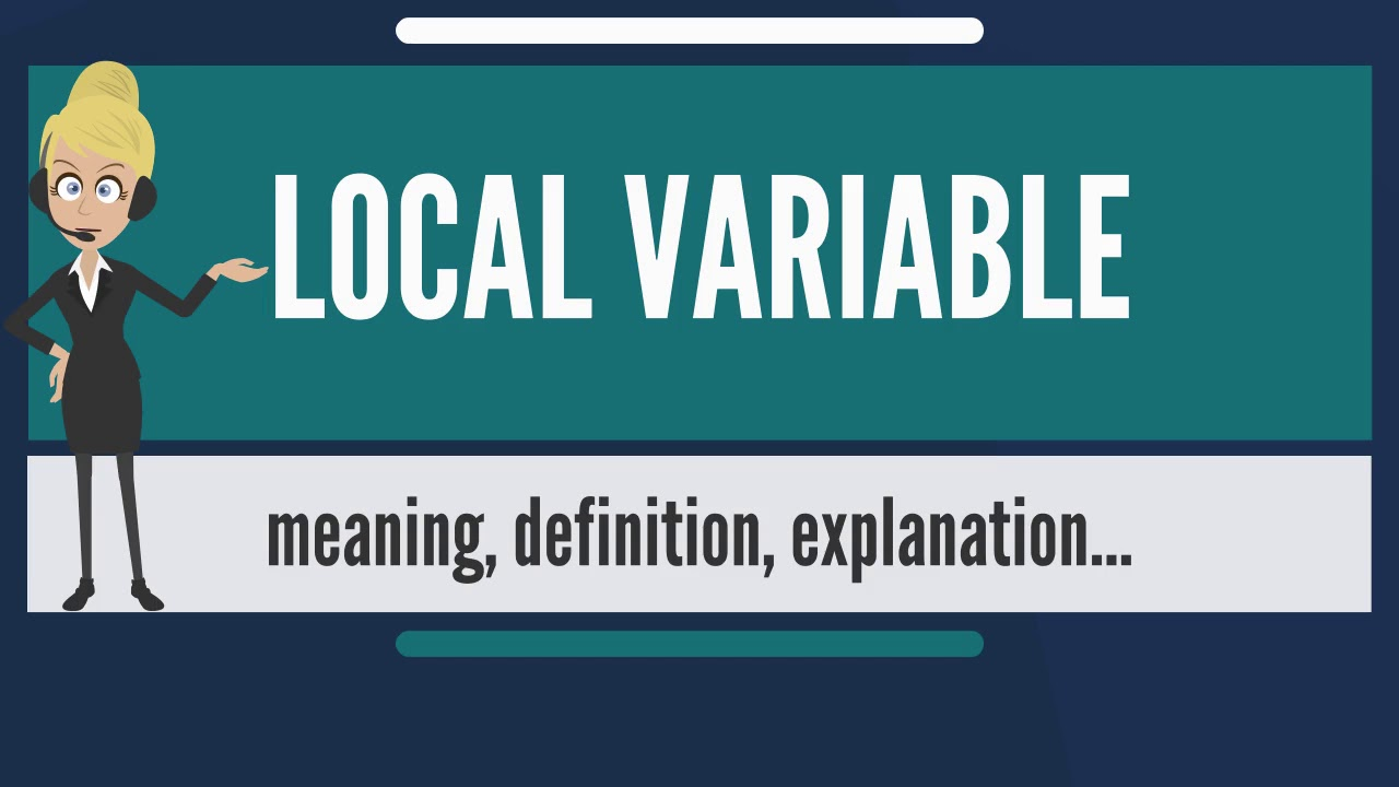 What is LOCAL VARIABLE? What does LOCAL VARIABLE mean? LOCAL VARIABLE  meaning & explanation