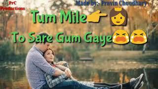 Tum mile(love reprise) whatsapp status video