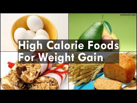 High calorie foods for weight gain youtube for Cuisine 0 calorie