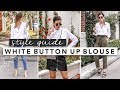 Style Guide: The White Button Up Blouse 4 Ways | by Erin Elizabeth