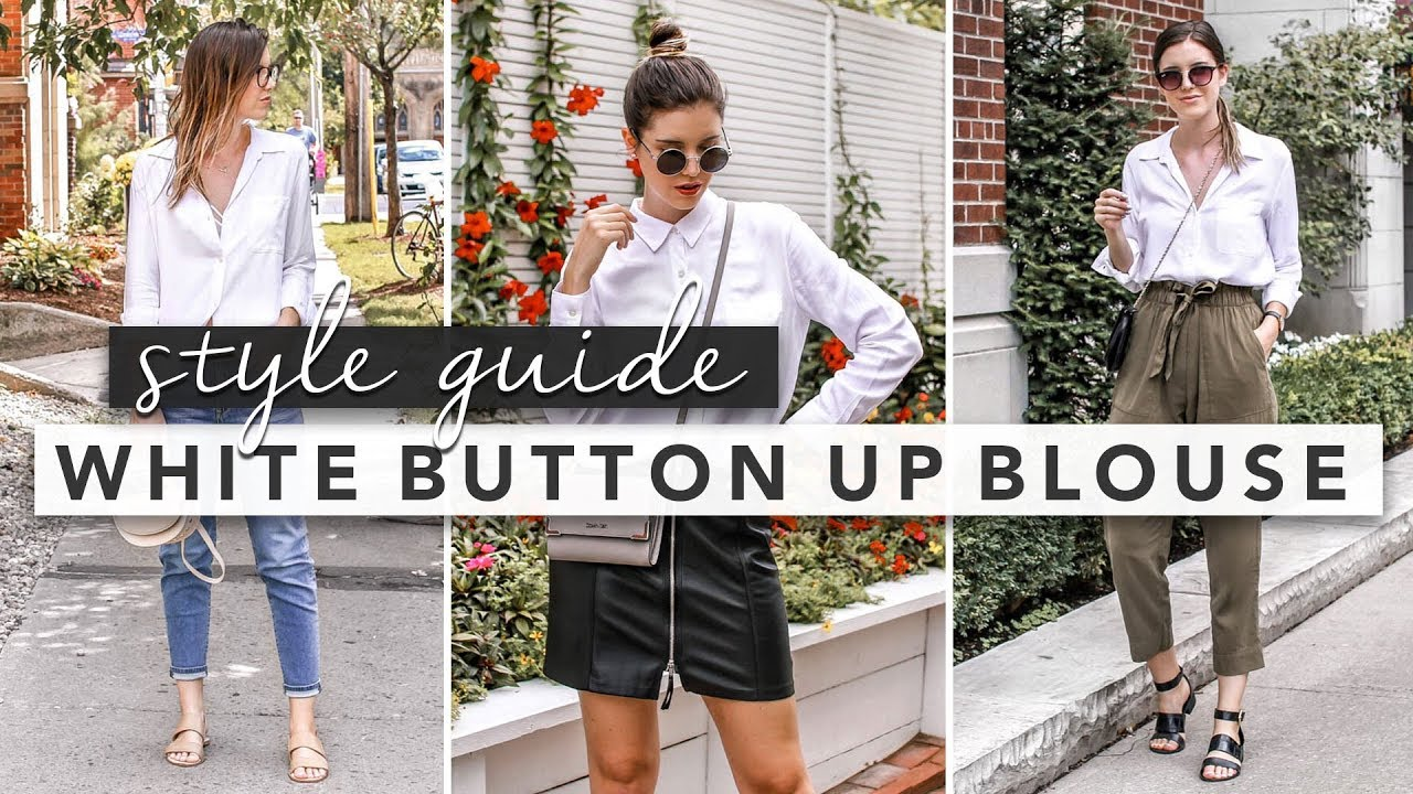Style Guide The White Button Up Blouse 20 Ways   by Erin Elizabeth