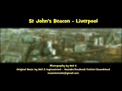 St John's  Beacon - Liverpool. Photography/original music by Neil G.