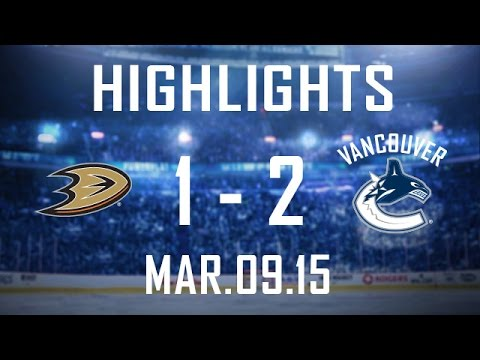 Canucks vs Ducks Highlights (Mar. 09, 2015)