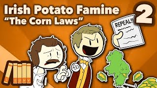 Irish Potato Famine - The Corn Laws - Extra History - #2