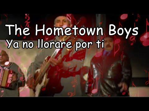 The Hometown Boys - Ya no llorare por ti - Video Oficial By RGA Digital
