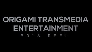 Origami Transmedia Entertainment - 2018  Show Reel