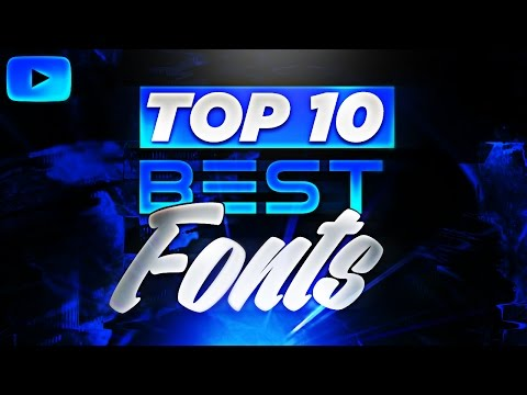 Top 10 Best FREE Fonts For YouTube 2017! (Banners, Thumbnails & More)