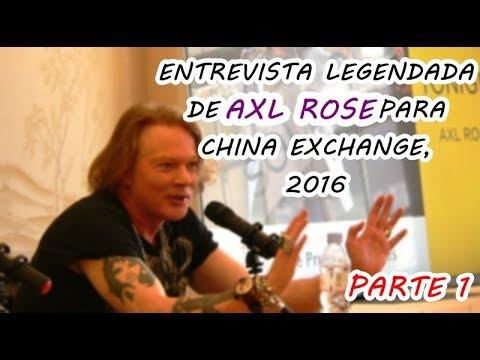 [1/7] – Entrevista de Axl Rose para China Exchange 2016 – Legendado em português PARTE 1
