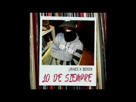 J. Rives ✘ Beren - Lo De Siempre (Audio)