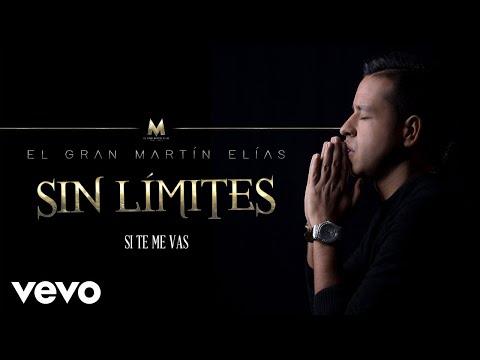 El Gran Martín Elías - Si Te Me Vas (Cover Audio)