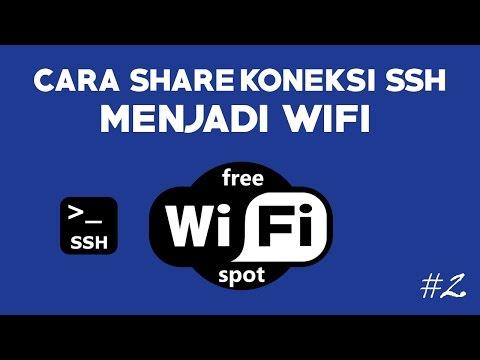 Cara Share Koneksi SSH Menjadi WiFi Hotspot #2 - S2T