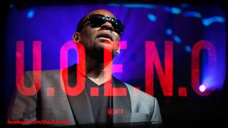 R.Kelly - U.O.E.N.O remix