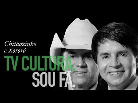 #TVCulturaSouFa -  Chitaozinho E Xororó
